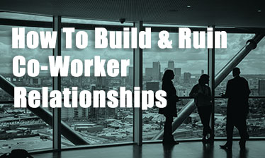 habits to build ruin relationships coworkers cadence psychology feature